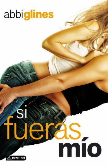 Libro Completo: Si fueras mío (The Vincent Boys 2) - Abbi Glines [Ebook]