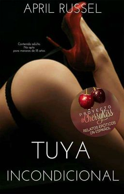 Tuya incondicional (Tuya 4) de April Russell - [COMPLETO] [FULL] [PDF] [EPUB]