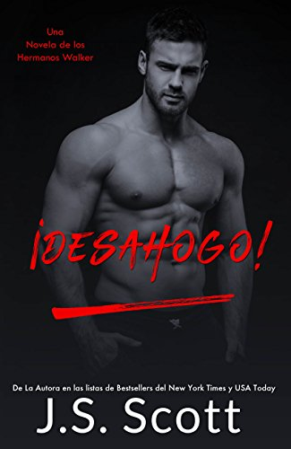 [ePub] ¡Desahogo! (Los hermanos Walker) de J. S. Scott